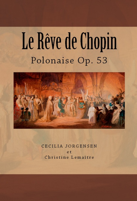 "The cover of the new book ""Le Rêve de Chopin"" by Cecilia Jorgensen, Icons of Europe."