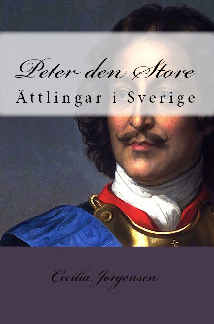 """Peter the Great: �ttlingar i Sverige"" (2016), Icons of Europe publicatio nbased on research by Cecilia Jorgensen."